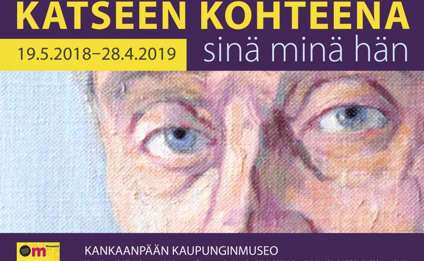 """""""Katseen kohteena: sinä, minä, hän"""" -näyttely esillä viimeistä viikonloppua la 27.4. – su 28.4."""